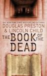 The Book of the Dead: An Agent Pendergast Novel - Douglas Preston