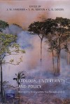 Ecology, Uncertainty, and Policy: Managing Ecosystems for Sustainability - John W. Handmer, T. Norton, S. Dovers