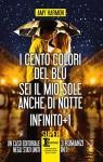 I cento colori del blu - Sei il mio sole anche di notte - Infinito + 1 (eNewton Narrativa) (Italian Edition) - Amy Harmon