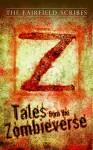 Z Tales: Stories from the Zombieverse - Roberto Calas, PC Keeler, Carolyn Matos, Rebecca Green, Teresa Richards, Danielle Kral, Robert Tomaino, Edward Ahern, T.E. Hahn, PM Ray