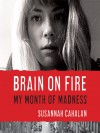 Brain on Fire: My Month of Madness - Susannah Cahalan, Heather Henderson