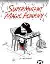 SuperMutant Magic Academy - Jillian Tamaki