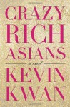 Crazy Rich Asians by Kwan, Kevin (2013) Hardcover - Kevin Kwan