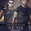 Here Comes Trouble - A.E. Via, Aiden Snow
