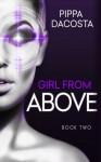 Girl From Above 2: Escape (The 1000 Revolution) (Volume 2) - Pippa DaCosta