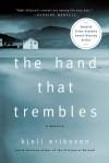 The Hand That Trembles: A Mystery - Kjell Eriksson, Ebba Segerberg