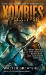 Xombies: Apocalypso: Apocalypso - Walter Greatshell