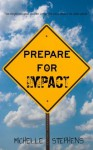 Prepare for Impact - Michelle Stephens