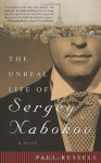 By Paul Russell The Unreal Life of Sergey Nabokov: A Novel - Paul Russell