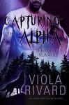 Capturing the Alpha (Shifters of Nunavut Book 1) - Viola Rivard