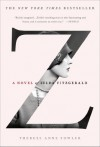 Z: A Novel of Zelda Fitzgerald by Fowler, Therese Anne (March 4, 2014) Paperback - Therese Anne Fowler