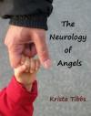 The Neurology of Angels - Krista Tibbs
