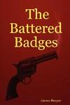 The Battered Badges - James Harper