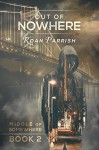 Out of Nowhere (Middle of Somewhere Book 2) - Roan Parrish