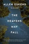 The Heavens May Fall - Allen Eskens