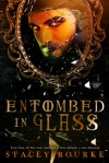 Entombed in Glass (Unfortunate Soul Chronicles, #2) - Stacey Rourke