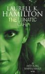 The Lunatic Cafe - Laurell K. Hamilton