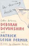In Tearing Haste: Letters Between Deborah Devonshire and Patrick Leigh Fermor - Deborah Devonshire, Patrick Leigh Fermor, Charlotte Mosley