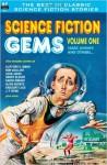 Science Fiction Gems, Vol. One: Isaac Asimov And Others... - Isaac Asimov, Eando Binder, J.F. Bone, Algis Budrys, Ron Goulart, John Jakes, Gregory Luce, Clifford D. Simak, Henry Slesar, Jack Vance, Bill Wesley