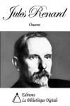 Oeuvres de Jules Renard (French Edition) - Jules Renard