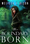 Boundary Born - Melissa F. Olson