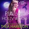 Pia Does Hollywood: Elder Races - Teddy Harrison LLC, Thea Harrison, Sophie Eastlake