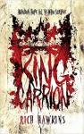 King Carrion - Rich Hawkins, Daniel Marc Chant, J.R. Park