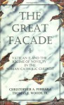 The Great Facade: Vatican II and the Regime of Novelty in the Roman Catholic Church - Christopher A. Ferrara, Thomas E. Woods Jr.