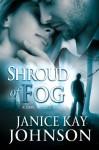 Shroud of Fog: - Janice Kay Johnson