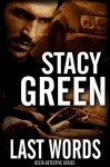 Last Words (Delta Detectives/Cage Foster Mystery Series): (A Delta Detectives/ Cage Foster Mystery) (Delta Detective Series Book 4) - Stacy Green