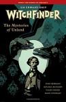 Witchfinder Volume 3 The Mysteries of Unland - Maura McHugh, Kim Newman, Mike Mignola