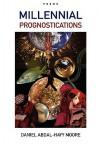 Millennial Prognostications / Poems - Daniel Moore