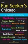 The Fun Seeker's Chicago: The Ultimate Guide to One of the World's Hottest Cities - Ryan Ver Berkmoes, Alan S. Davis