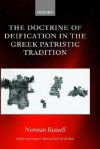 The Doctrine of Deification in the Greek Patristic Tradition - Norman Russell