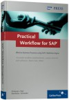 Practical Workflow for SAP - Effective Business Processes using SAP's WebFlow Engine - Alan Rickayzen, Markus Schneider, Jocelyn Dart, Carsten Brennecke