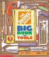 The Home Depot Big Book of Tools - Kimberly Weinberger