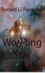 Wobbling Star - Ronald D. Ferguson