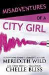 Misadventures of a City Girl (Misadventures Book 1) - Chelle Bliss, Meredith Wild