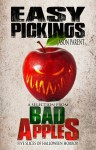 Easy Pickings: A Selection from Bad Apples: Five Slices of Halloween Horror - Jason Parent