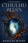 Cthulhu Blues (Spectra Files) - Douglas Wynne