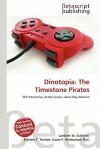 Dinotopia: The Timestone Pirates - Lambert M. Surhone, Mariam T. Tennoe, Susan F. Henssonow