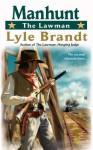The Lawman: Manhunt: Manhunt - Lyle Brandt
