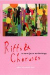 Riffs and Choruses: A New Jazz Anthology - Andrew Clark