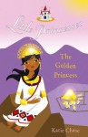 Little Princesses: The Golden Princess - Katie Chase, Leighton Noyes