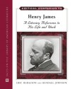 Critical Companion to Henry James: A Literary Reference to His Life and Work - Eric Haralson, Kendall Johnson
