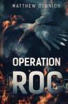 Operation R.O.C: A Kaiju Thriller - Matthew Dennion