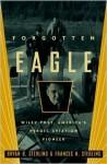 Forgotten Eagle: Wiley Post, America's Heroic Aviation Pioneer - Bryan B. Sterling, Frances N. Sterling