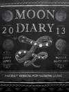 Ancient Wisdom for Modern Living: 2013 Moon Diary - Noreen Blanluet, Emma Jones