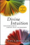 Divine Intuition: Your Inner Guide to Purpose, Peace, and Prosperity, Revised and Updated - Lynn A. Robinson