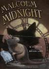 Malcolm at Midnight - W.H. Beck, Brian Lies, Rebecca Hogue Wojahn